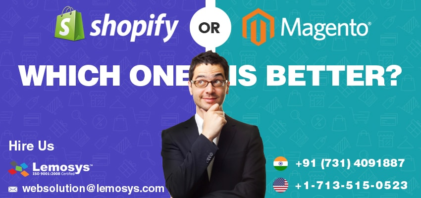 Which one is the best Magento or Shopify?